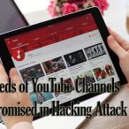 Hundreds of YouTube Channels Compromised in Hacking Attack